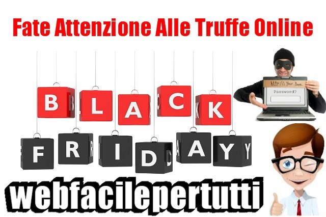 Offerte Black Friday | Fate Molta Attenzione Alle Truffe Online -  Ecco Come Difendersi