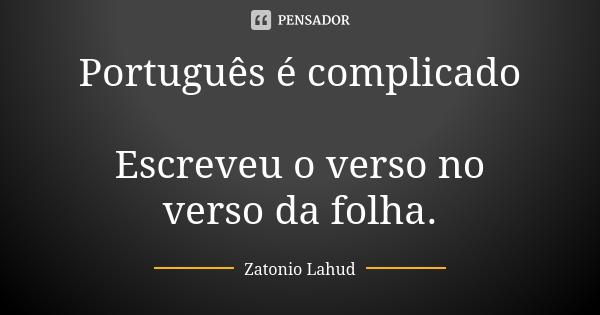 Português é complicado: Escreveu o verso no verso da folha