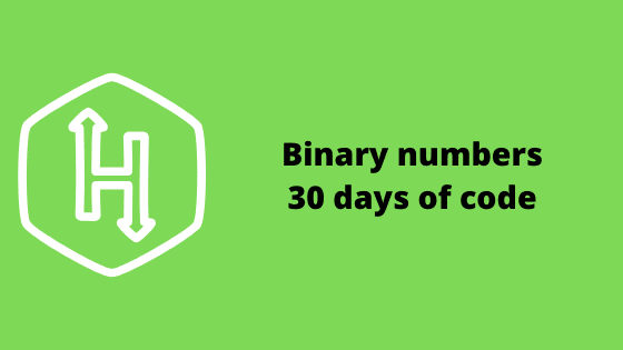 Binary Numbers problem solution - 30 days of code HackerRank