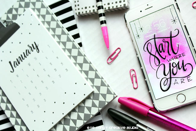 calendar, hand lettering, start where you are, free cell phone art