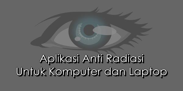Aplikasi Anti Radiasi Untuk Komputer dan Laptop
