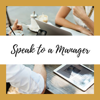 Speak to a Manager
