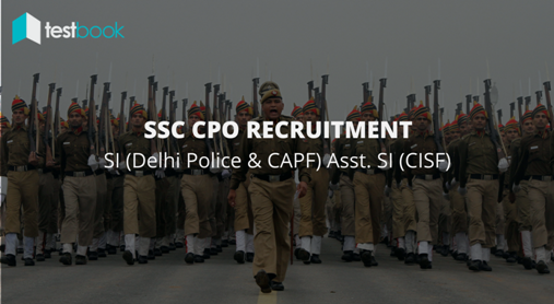 SSC CPO Recruitment 2017 SI (Delhi Police & CAPF) Asst SI (CISF)