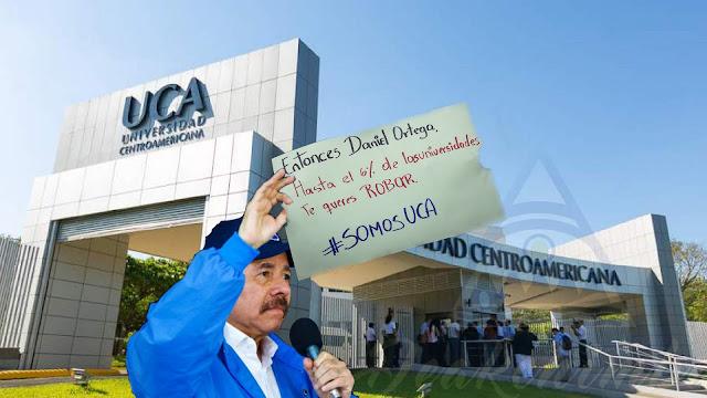 La Dictadura de Daniel Orteguista quieren quitarle el 6% a la UCA