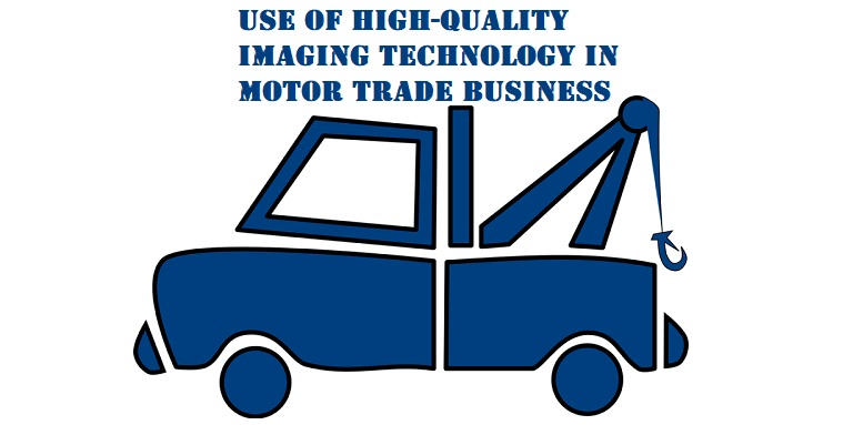Use of High-Quality Imaging Technology in Motor Trade Business