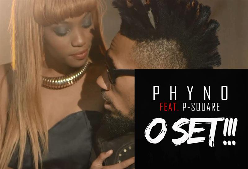 Phyno ft P-Square - O Set