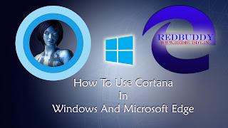 How To Use Cortana In Windows 10 And Microsoft Edge