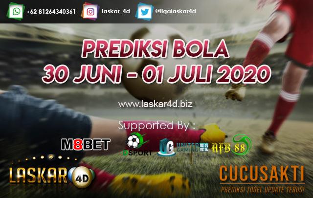 PREDIKSI BOLA JITU TANGGAL 30 JUNI – 01 JULI 2020
