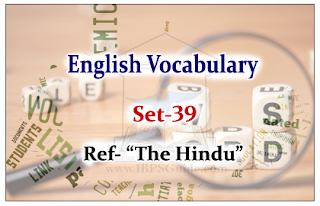 "English Vocabulary Set-39 (Synonyms-Antonyms-Usage) Reference – ""The Hindu"""