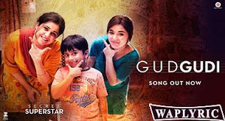 Gudgudi Song Lyrics Secret Superstar