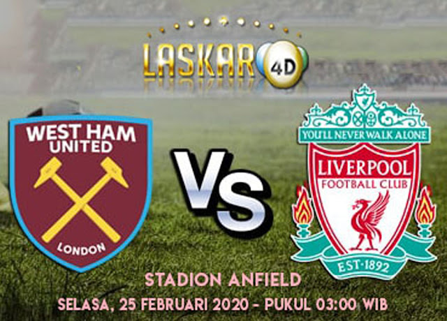 Prediksi Pertandingan Liverpool vs West Ham United 25 Februari 2020