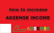 Adsense की इनकम बढ़ाने के लिए 4 बेहतरीन टिप्स