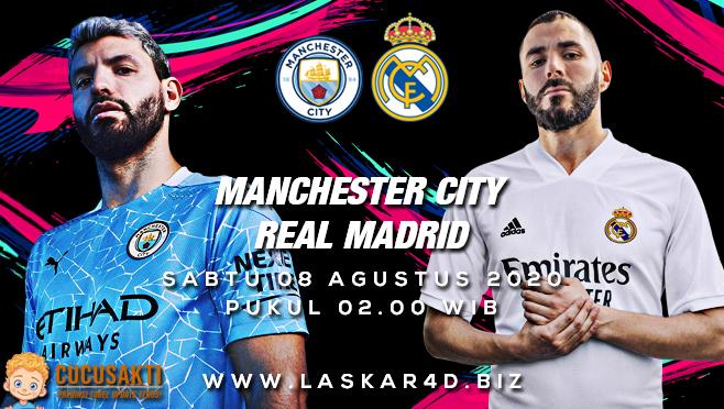 Prediksi Bola Manchester City vs Real Madrid Sabtu 08 Agustus 2020