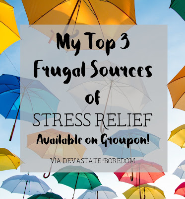 Stress relief doesn't have to be expensive -- you can find inexpensive, relaxing options to relieve anxiety and tension on groupon!  My top 3 Frugal Stress Relief Methods using groupons! via Devastate Boredom