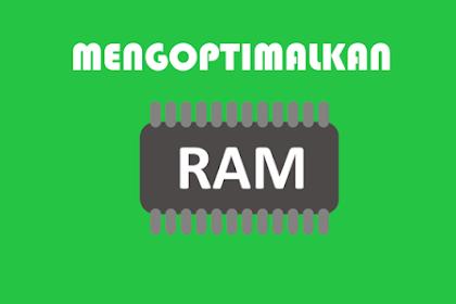 Cara Mudah Mengoptimalkan RAM Komputer