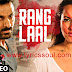 Rang Laal Lyrics Force 2 | Dev Negi | John Abraham