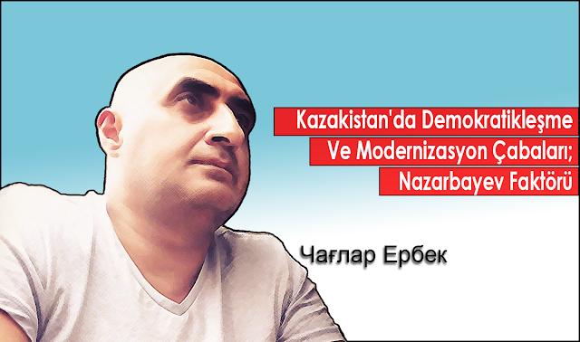 Kazakistan'da Demokratikleşme Ve Modernizasyon Çabaları; Nazarbayev Faktörü