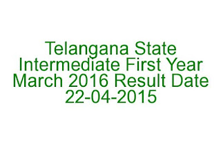 Telangana State Intermediate First Year March 2016 Result Date 22-04-2015