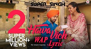 Hawa Super Singh Diljit Dosanjh Movie Songs Lyrics