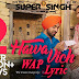 Hawa Vich Song Lyrics & Video | Diljit Dosanjh, Sunidhi Chauhan | Super Singh