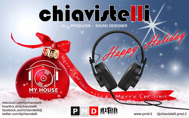 Merry X-Mas & Happy New Year!  -  DJ Chiavistelli  -  My House Radio Show