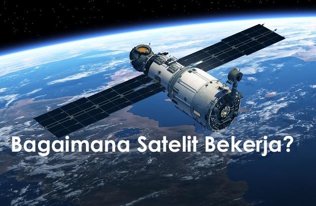 cara kerja satelit
