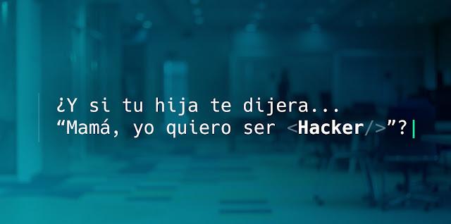 Mamá, yo quiero ser hacker