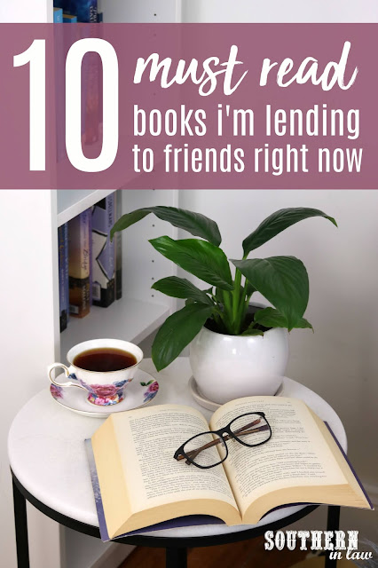 10 Must Read Books I'm Lending to Friends Right Now - Book Club Book Recommendations for 2018