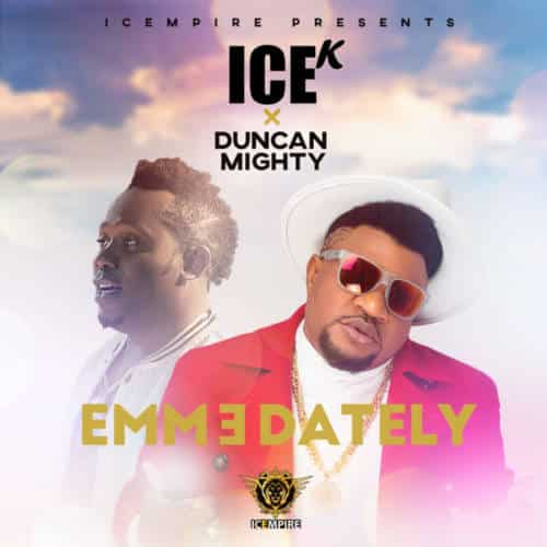 "[Song] Ice K – ""Emmedately"" ft. Duncan Mighty - www.mp3made.com.ng"
