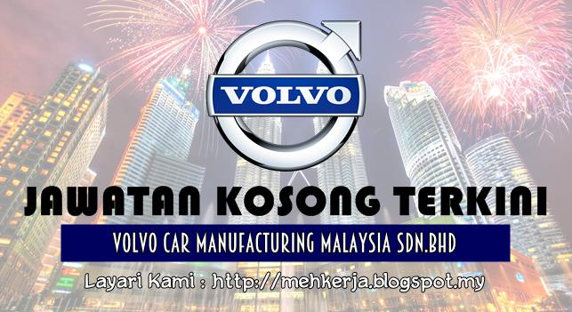 Jawatan Kosong Terkini 2016 di Volvo Car Malaysia Sdn Bhd