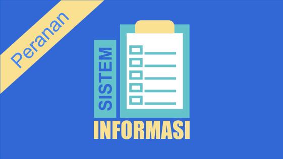 Peranan Sistem Informasi di Dalam Sebuah Organisasi