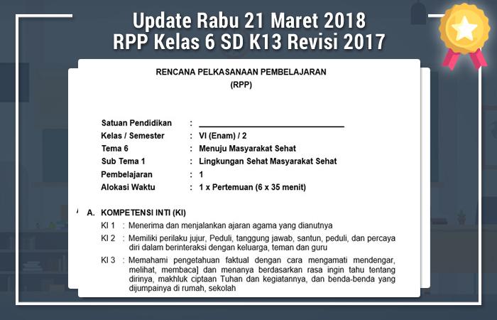 Update Rabu 21 Maret 2018 RPP Kelas 6 SD Kurikulum 2013 Revisi 2017