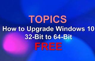 Cara Upgrade Windows 10 32-bit ke 64-bit dengan mudah
