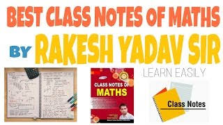 BEST CLASS NOTES OF MATHS BY RAKESH YADAV SIR