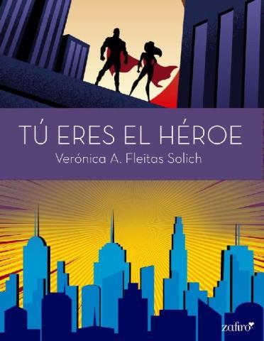 Tu eres el héroe