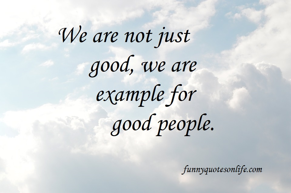 Quotes About Good People In Your Life Short Positive Inspirational Quotes