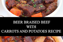 BEER BRAISED BEEF WITH CARROTS AND POTATOES RECIPE
