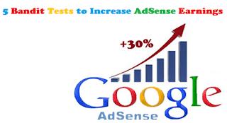 5 Bandit Tests to Increase AdSense Earnings