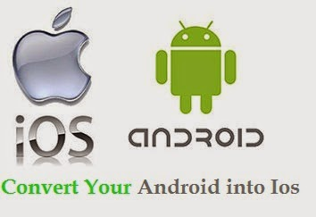 convert your android into ios