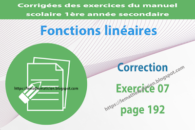 Correction - Exercice 07 page 192 - Fonctions linéaires