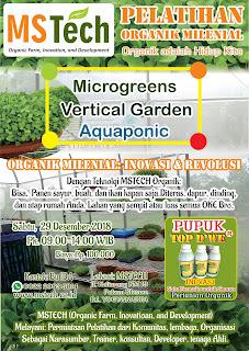 Pelatihan Pertania Organik MIlenial Vertical Vegetables, Aquaponic, Microgreens by MSTECH Organik