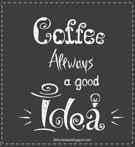 Coffee always a good idea.