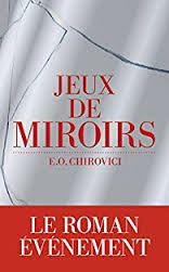 Jeux de miroirs - E.O. Chirovici