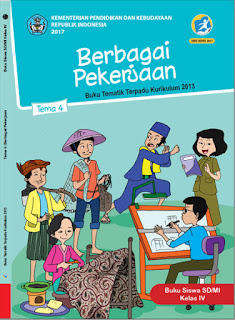 Buku Siswa Tema 4 Berbagai Pekerjaan Kelas 4 Kurikulum 2013 Revisi 2017