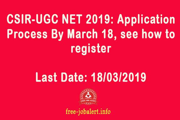 CSIR-UGC NET 2019: Application Process By March 18, see how to register