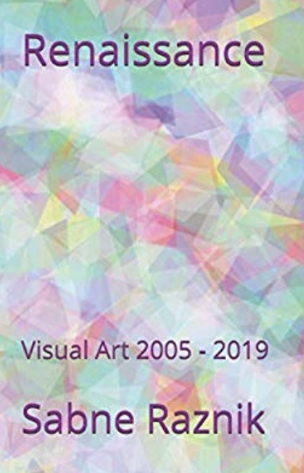 Renaissance: Visual Art 2005 - 2019