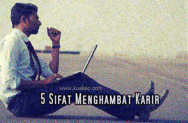 5 Sifat ini Sangat Buruk Bsa Membuat Jenjang Karir Tidak Pernah Meningkat