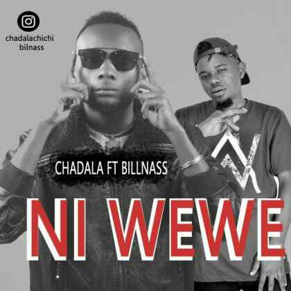Download Mp3 | Chadala ft Billnass – Ni Wewe