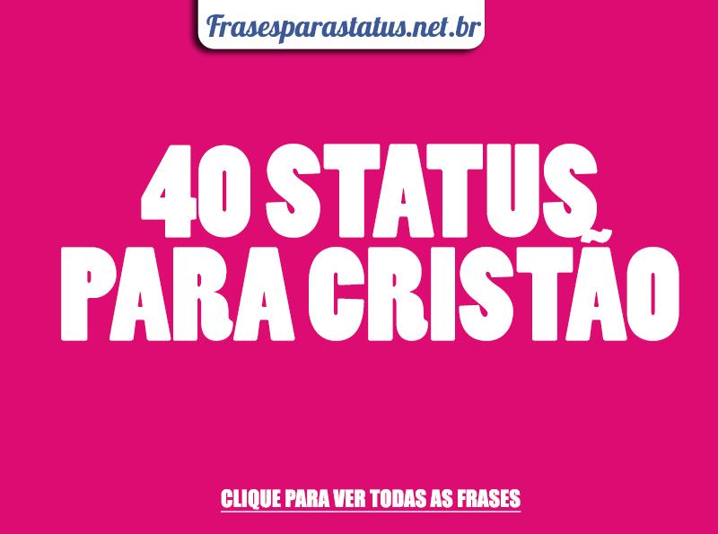 40 STATUS PARA CRISTÃO