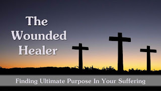 The Wounded Healer: Finding UItimate Purpose In Your Suffering